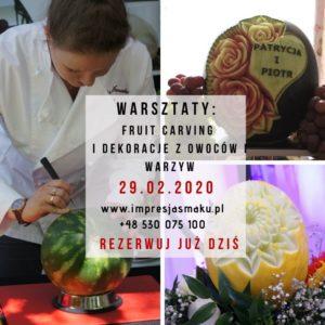 warsztaty i pokazy fruit carvingu 29.02.2020